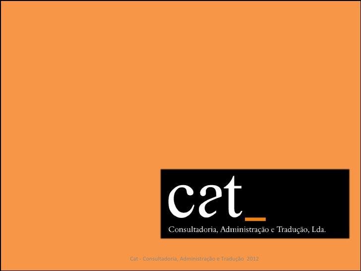 Cat - Consultadoria, Administração e Tradução 2012