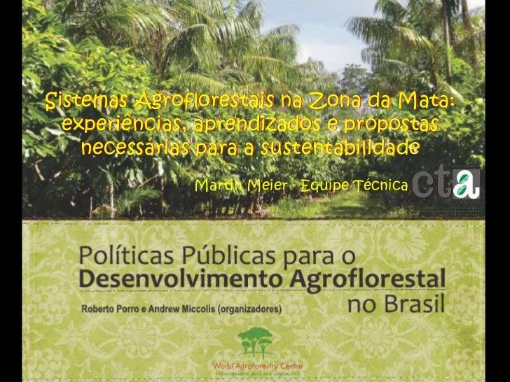 Dia 2 - Políticas públicas e sistemas agroflorestais: lições aprendidas a partir de cinco estudos de caso - Martin Meier