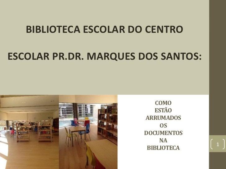 BIBLIOTECA ESCOLAR DO CENTROESCOLAR PR.DR. MARQUES DOS SANTOS:                            COMO                            ...