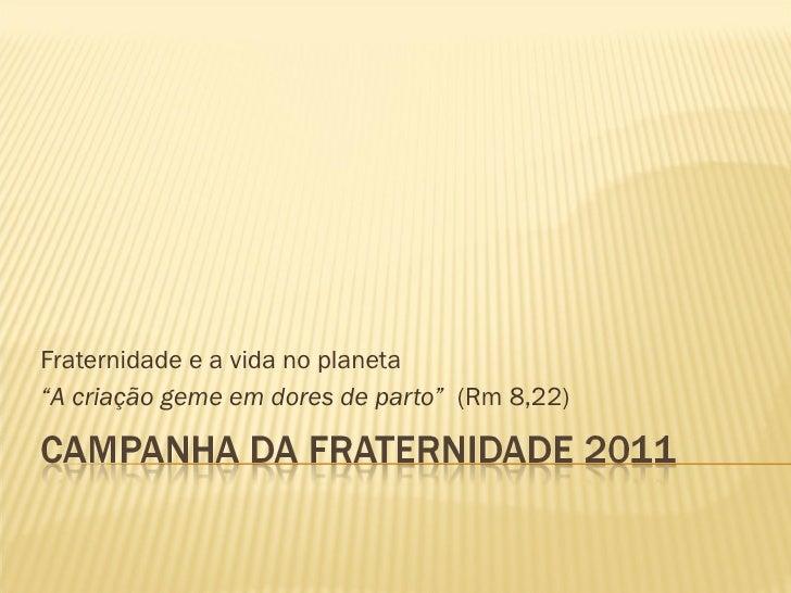 Apresentação Campanha da Fraternidade 2011