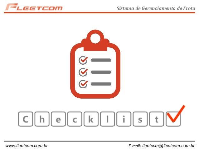 Sistema de Gerenciamento de Frota www.fleetcom.com.br E-mail: fleetcom@fleetcom.com.br