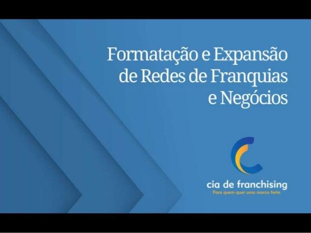 A Empresa Especializada em desenvolvimento de projetos de franchising e expansão de redes de franquias e negócios.