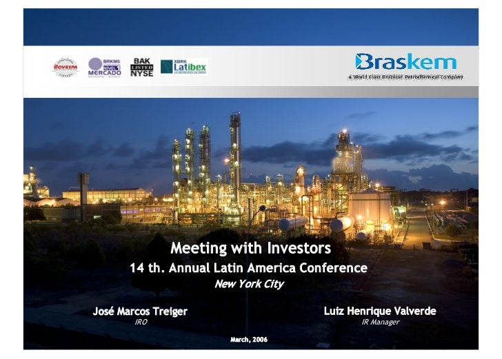 Meeting with Investors       14 th. Annual Latin America Conference                      New Y ork CityJosé Marcos Treiger...