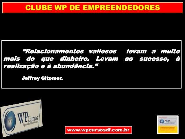 Apresentação clube wp de empreendedores walber pinheiro2