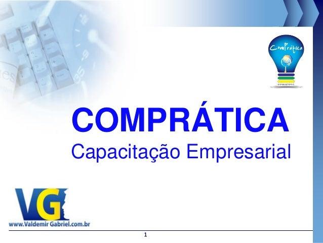 1 COMPRÁTICA Capacitação Empresarial