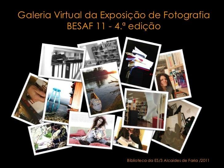 Exposição Virtual Concurso de Fotografia BESAF/2011