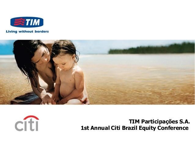 TIM Participações S.A.1st Annual Citi Brazil Equity Conference
