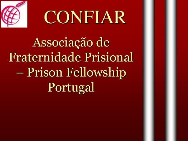 CONFIAR Associação de Fraternidade Prisional – Prison Fellowship Portugal