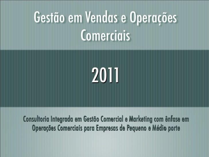 Gestão em Vendas e Operações             Comerciais                           2011Consultoria Integrada em Gestão Comercia...