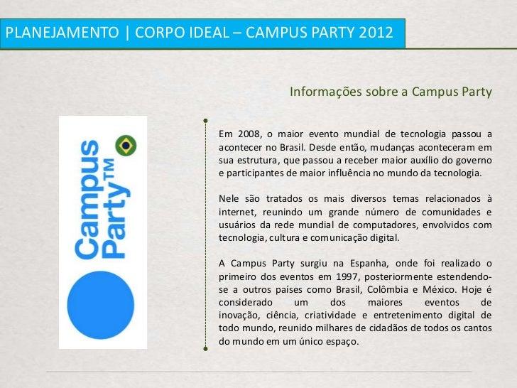PLANEJAMENTO   CORPO IDEAL – CAMPUS PARTY 2012                                        Informações sobre a Campus Party    ...