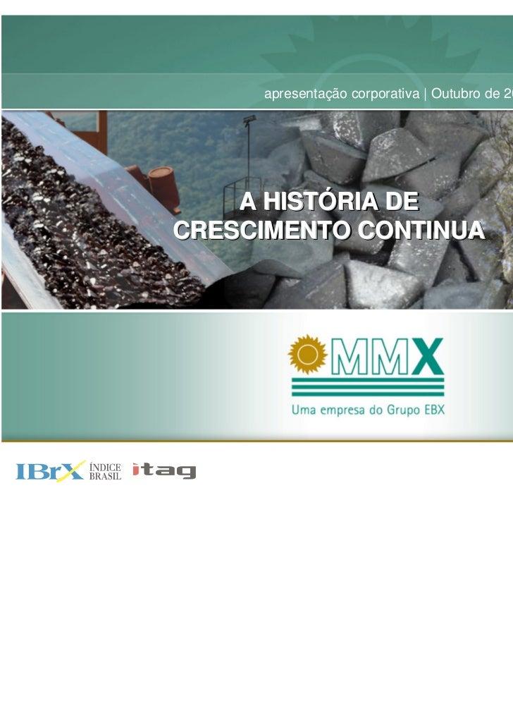 apresentação corporativa | Outubro de 2008    A HISTÓRIA DE      HISTÓRIACRESCIMENTO CONTINUA