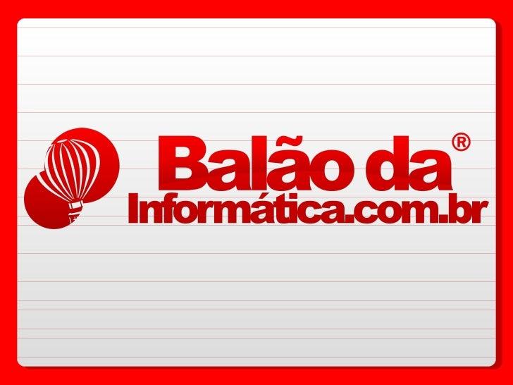 """A loja Balão da Informática é reconhecida pelo Ebitcomo """"Loja Ouro"""",dentre outros prêmios já obtidos! http://www.ebit.com...."""