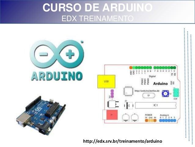 CURSO DE ARDUINO  EDX TREINAMENTO      http://edx.srv.br/treinamento/arduino