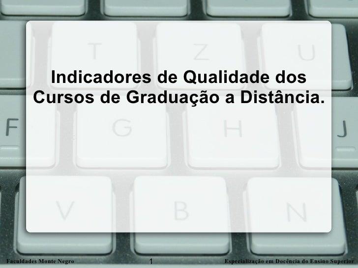 Indicadores de Qualidade dos Cursos de Graduação a Distância.