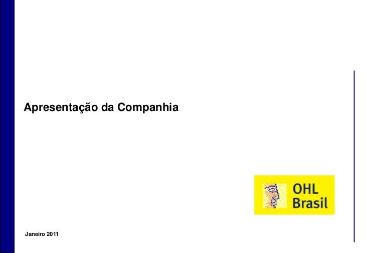 Apresentação da Companhia    Janeiro 20111