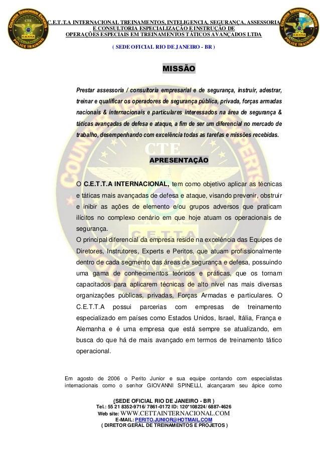 C.E.T.T.A INTERNACIONAL TREINAMENTOS, INTELIGENCIA, SEGURANÇA, ASSESSORIA                E CONSULTORIA ESPECIALIZAÇÃO E IN...