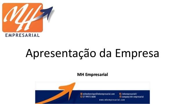 Apresentação da Empresa MH Empresarial
