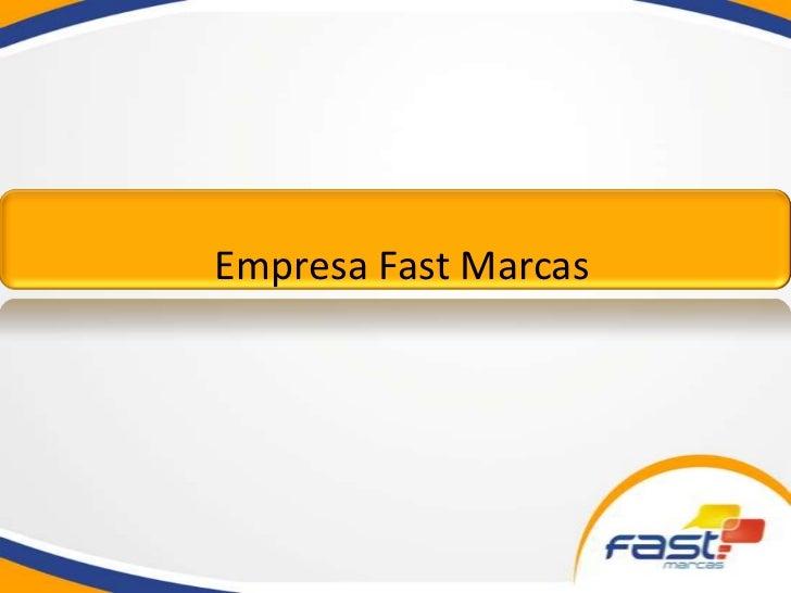 Empresa Fast Marcas<br />