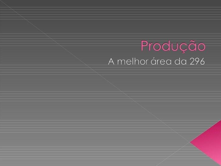 Apresentação da Produção