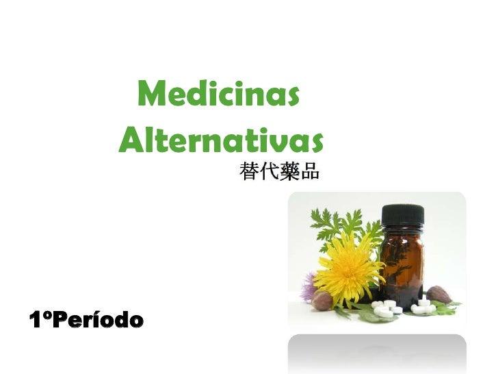 Medicinas        Alternativas    1ºPeríodo