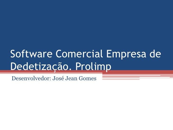 Software Comercial Empresa deDedetização. ProlimpDesenvolvedor: José Jean Gomes