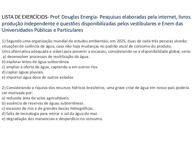 LISTA DE EXERCÍCIOS- Prof. Douglas Energia- Pesquisas elaboradas pela internet, livros.produção independente e questões di...