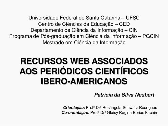 Universidade Federal de Santa Catarina – UFSC Centro de Ciências da Educação – CED Departamento de Ciência da Informação –...