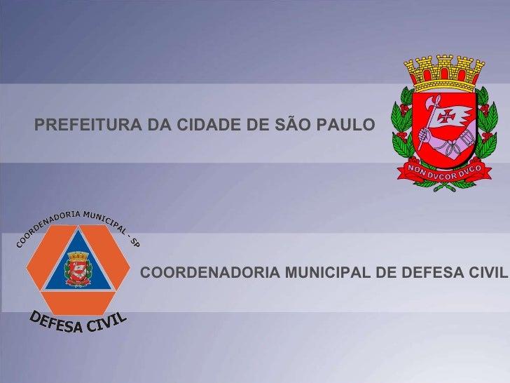 PREFEITURA DA CIDADE DE SÃO PAULO COORDENADORIA MUNICIPAL DE DEFESA CIVIL