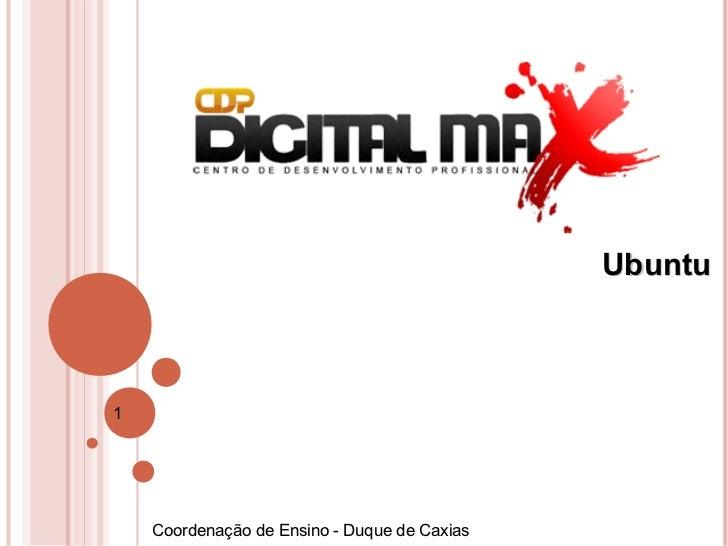 Ubuntu1    Coordenação de Ensino - Duque de Caxias