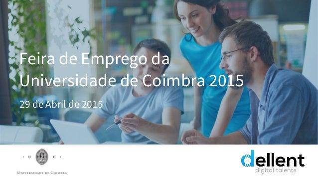 Feira de Emprego da Universidade de Coimbra 2015 29 de Abril de 2015
