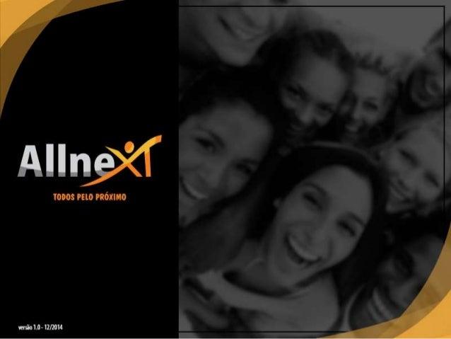 A Allnext® não é apenas mais uma empresa, mas sim a empresa que nasce para dividir sua riqueza com seus parceiros, em um n...