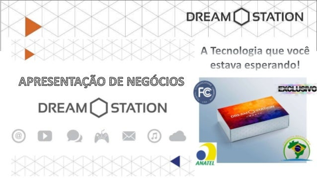 20 ANOS DE SUCESSO EM SEGMENTOS VARIADOS A Dream Station Group foi fundando por um grupo empresarial sediado no Rio de Jan...