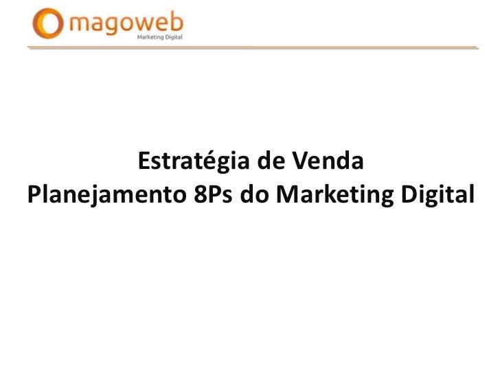Estratégia de VendaPlanejamento 8Ps do Marketing Digital