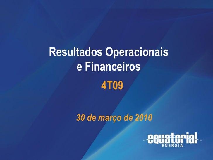 4T09                             Resultados       Resultados Operacionais                          Operacionais           ...