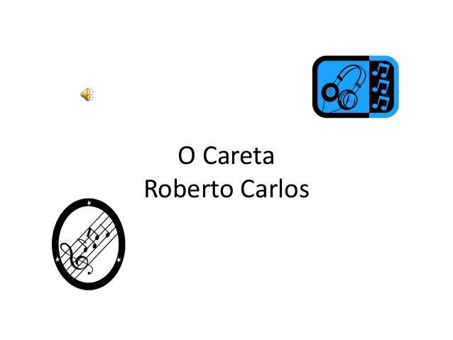 O CaretaRoberto Carlos