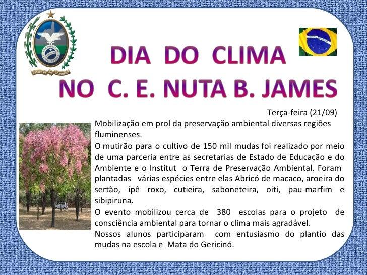 Terça-feira (21/09) Mobilizaçãoem prol da preservação ambiental diversas regiões fluminenses. Omutirão para o cultivo de...