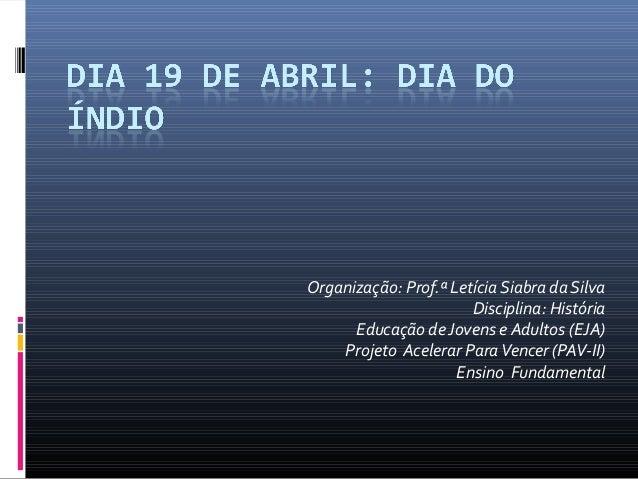 Organização: Prof.ª Letícia Siabra da Silva                       Disciplina: História      Educação de Jovens e Adultos (...