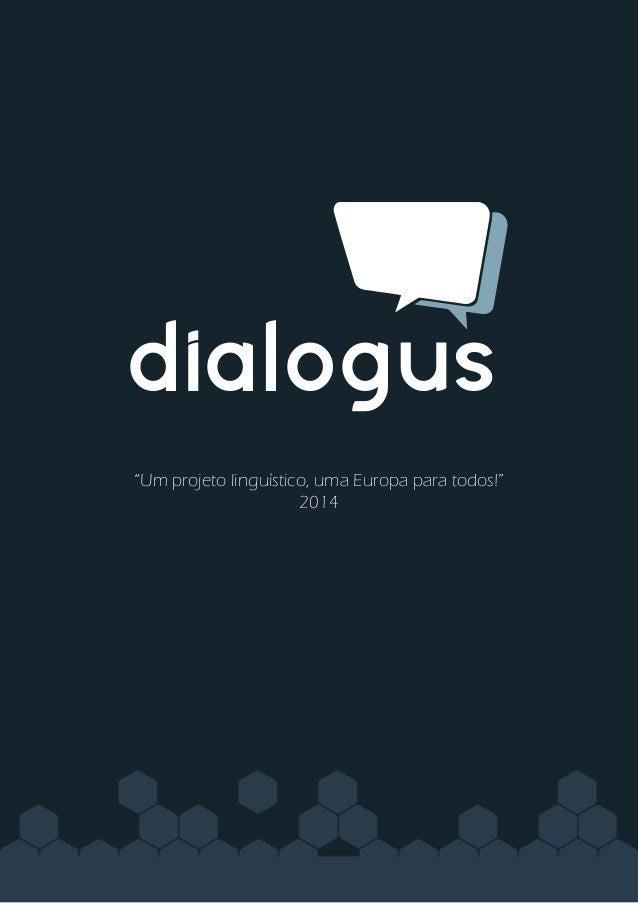 """dialogus """"Um projeto linguístico, uma Europa para todos!"""" 2014"""