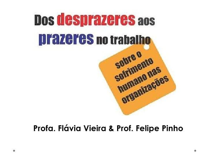 Profa. Flávia Vieira & Prof. Felipe Pinho