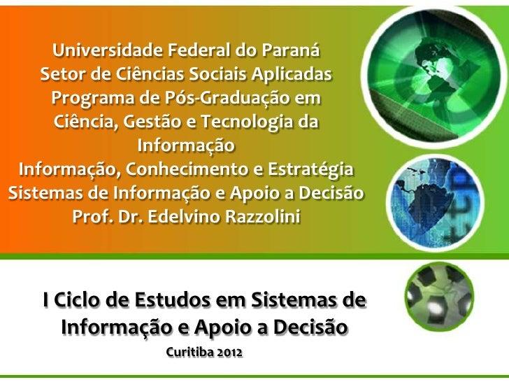 Universidade Federal do Paraná    Setor de Ciências Sociais Aplicadas     Programa de Pós-Graduação em     Ciência, Gestão...