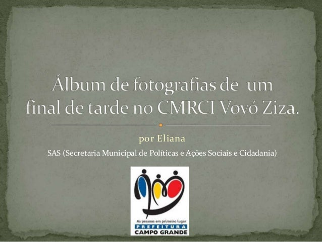 por Eliana SAS (Secretaria Municipal de Políticas e Ações Sociais e Cidadania)