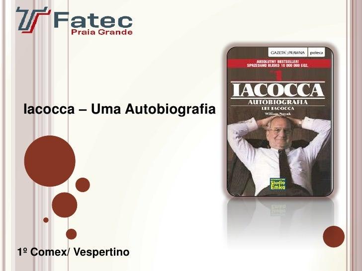 Iacocca – Uma Autobiografia1º Comex/ Vespertino