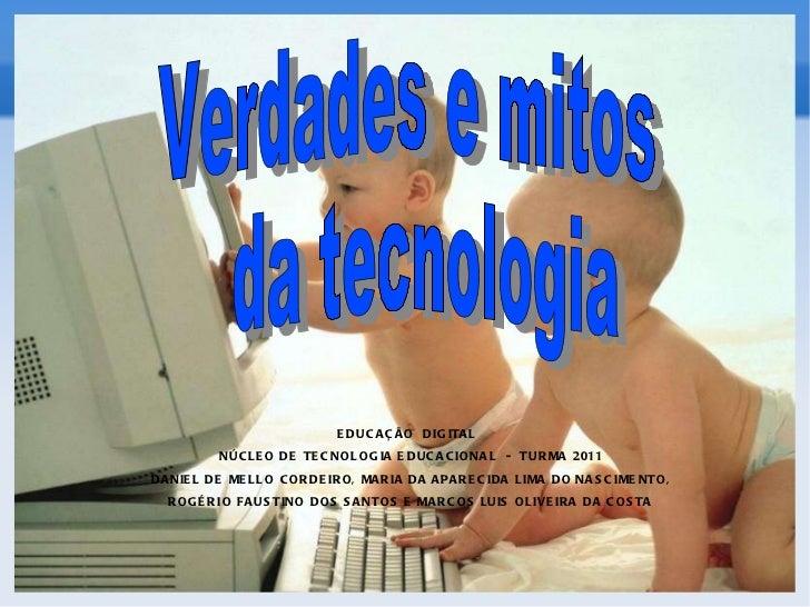 Verdades e mitos da tecnologia