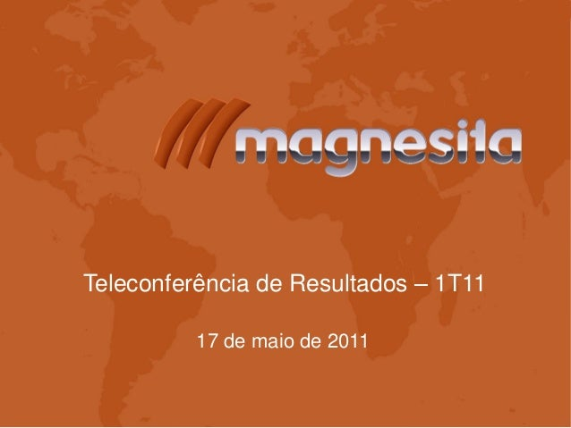 Teleconferência de Resultados – 1T1117 de maio de 2011