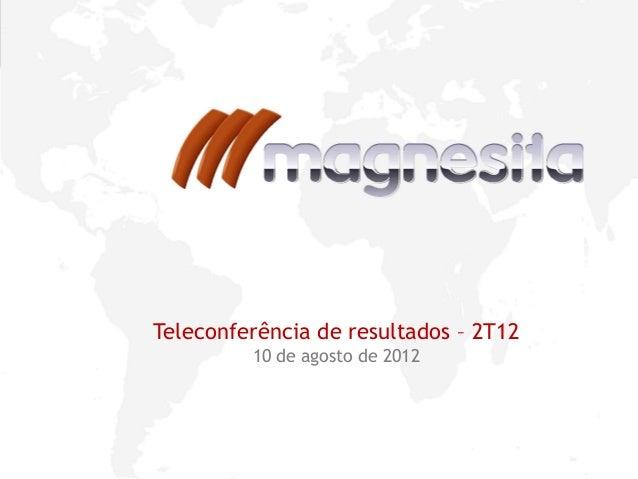 1Teleconferência de resultados – 2T1210 de agosto de 2012
