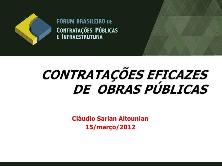 Contratações Eficazes de Obras Públicas - Cláudio Sarian Altounian
