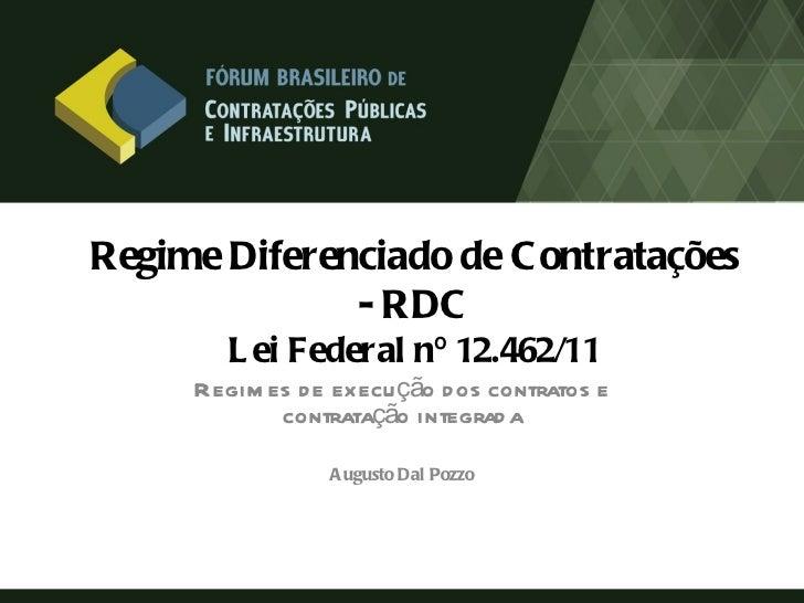 Regime Diferenciado de C ontratações              - RDC        L ei Federal nº 12.462/11     Regim es d e execu ção d os c...