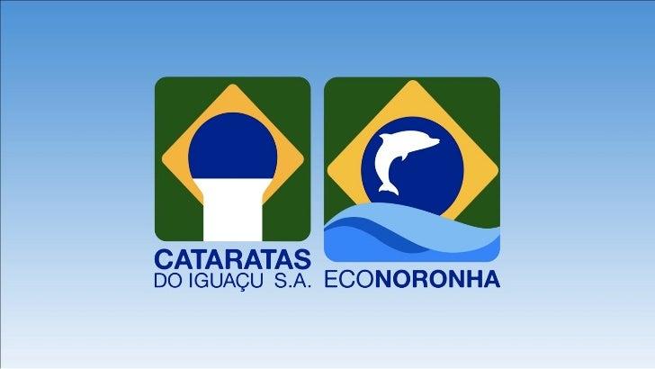 CATARATAS DO IGUAÇU S.A                                                         Empresa 100% brasileira ...