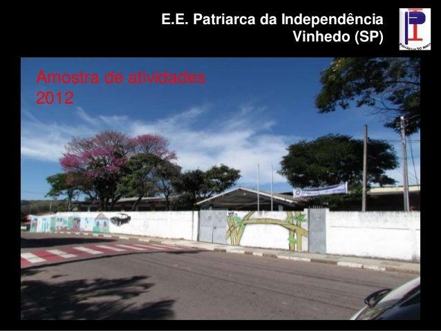 E.E. Patriarca da Independência                                   Vinhedo (SP)Amostra de atividades2012