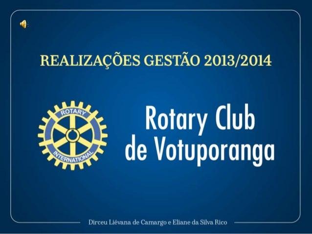 Apresentação encerramento gestão 2013/2014 Rotary Club Votuporanga